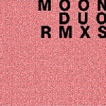 moon duo - mazes remixes