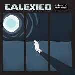 calexico - edge of the sun (ltd. deluxe edition)