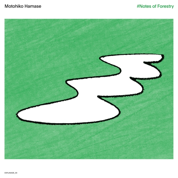 Motohiko Hamase - #Notes of Forestry