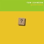 tom johnson - questions