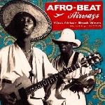 v/a - afro-beat airways - west african shock waves ghana & togo 1972-1979