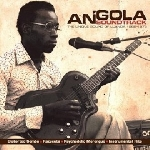 v/a - angola soundtrack - the unique sound of luanda 1968-1976