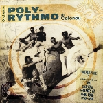 orchestre poly-rythmo de cotonou - the skeletal essences of afro funk 1969-1980