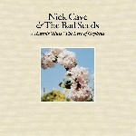 nick cave and the bad seeds - abattoir blues / the lyre of orpheus