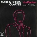 marion brown quartet - la placita, live in willisau