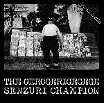 the gerogerigegege - senzuri champion revised