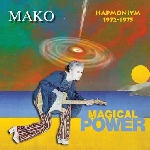 magical power mako - hapmoniym 1972-1975