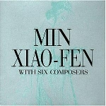 min xiao-fen - with six composers