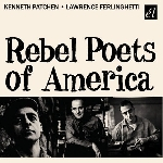 kenneth patchen - lawrence ferlinghetti - rebel poets of america
