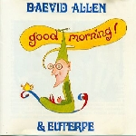 daevid allen - good morning !