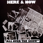 here & now - all over the show