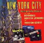 moondog - gordon jenkins - morton gould - manhattan moods (new york city)