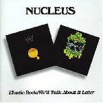 nucleus - elastic rock - we'll talk about it later