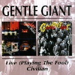 gentle giant - live (playing the fool) - civilian
