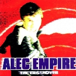 alec empire (atari teenage riot) - the destroyer