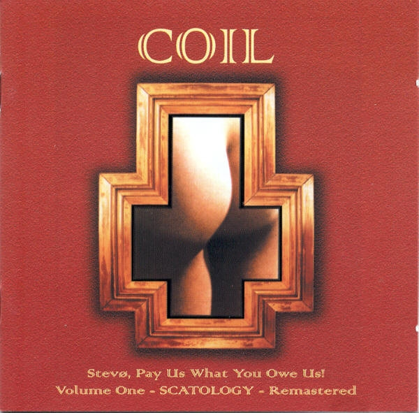 coil - scatology (stevø, pay us what you owe us! - volume one)