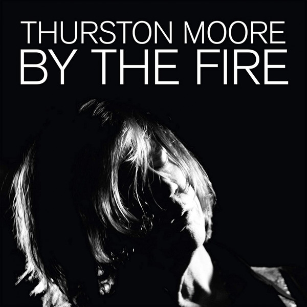 thurston moore - by the fire (limited transparent orange vinyl)