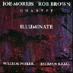 joe morris - rob brown quartet - illuminate
