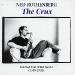 ned rothenberg - crux-selected solo wind w