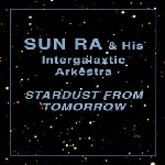 sun ra - stardust from tomorrow