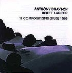 anthony braxton - brett larner - 11 compositions  (duo)1995