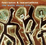 shoup, wally -trio- - fusillades & lamentations