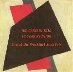 Ganelin Trio - 15 Year Reunion Live