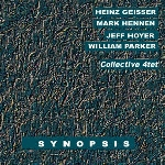 collective 4tet (w/ william parker) - synopsis