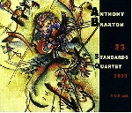 anthony braxton - 23 standards quartet 2003