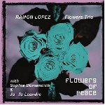 ramon lopez flowers trio - flowers of piece