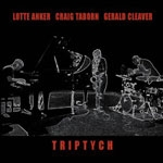 lotte anker - craig taborn - gerald cleaver - triptych