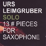 urs leimgruber - solo: 13 pieces for saxophone