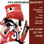 ivo perelman quartet (shipp - morris - cleaver) - the hour of the star