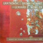 frank gratkowski - chris brown - william winant + gerhard e. winkler - vermilion traces / donaueschingen
