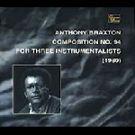 anthony braxton - composion n.94 for 3 instrumentalists