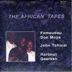 famoudou don moye - john tchicai - hartmut geerken - the african tapes