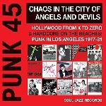 v/a - punk 45 chaos in the city of angels and devils (punk in los angeles 1977-81)