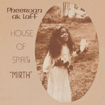 pheeroan ak laff - house of spirit: mirth