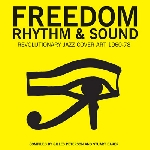 freedom rhythm & sound - revolutionary jazz & the civil rights movement 1963-82