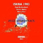 iskra 1903 (paul rutherford - derek bailey - barry guy) - buzz soundtrack
