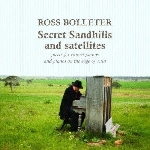 ross bolleter - secret sandhills and satellites (2001-2005)
