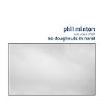 phil minton - no doughnuts in hand