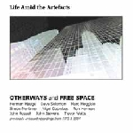 otherways and free space - life amid the artefacts 1973-84