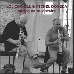 lol coxhill - michel doneda - sitting on your stairs (2011)
