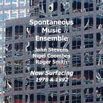 spontaneous music ensemble (stevens - coombes - smith) - new surfacing 1978 & 1992