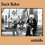duck baker (+ eugene chadbourne) - outside