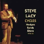 steve lacy - cycles (hedges - sands - shots) 1976-80