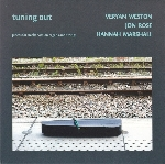 veryan weston - jon rose - hannah marshall - tuning out