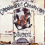 pavement - crooked rain crooked rain