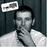 aretic monkeys - whatever people say i am, that's what i'm not
